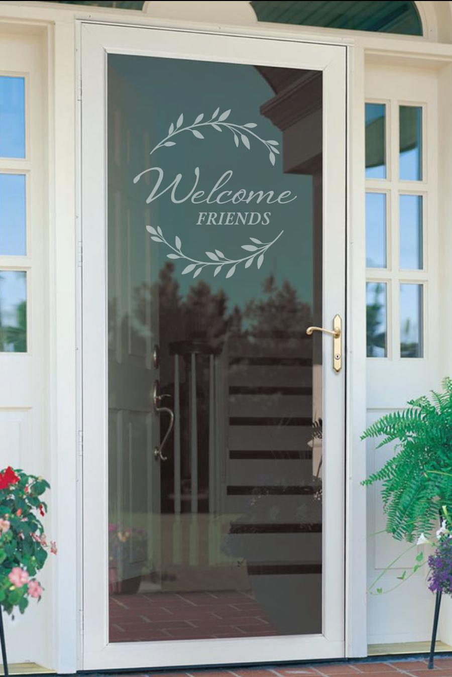 Welcome Friends Glass Storm Door Decal To Welcome Your Etsy Glass Storm Doors Storm Door Painted Storm Door