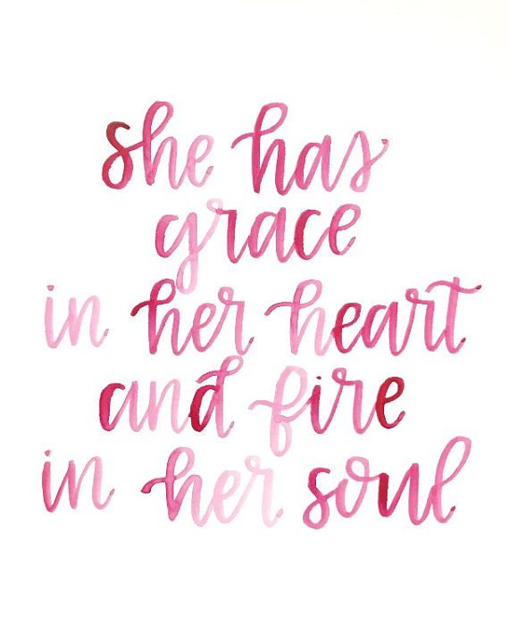 She Has Grace In Her Heart And Fire In Her Soul Watercolor Quote