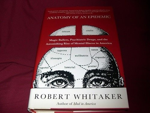 Anatomy Of An Epidemicrobert Whitaker 2010 1st Ed Mental Illness