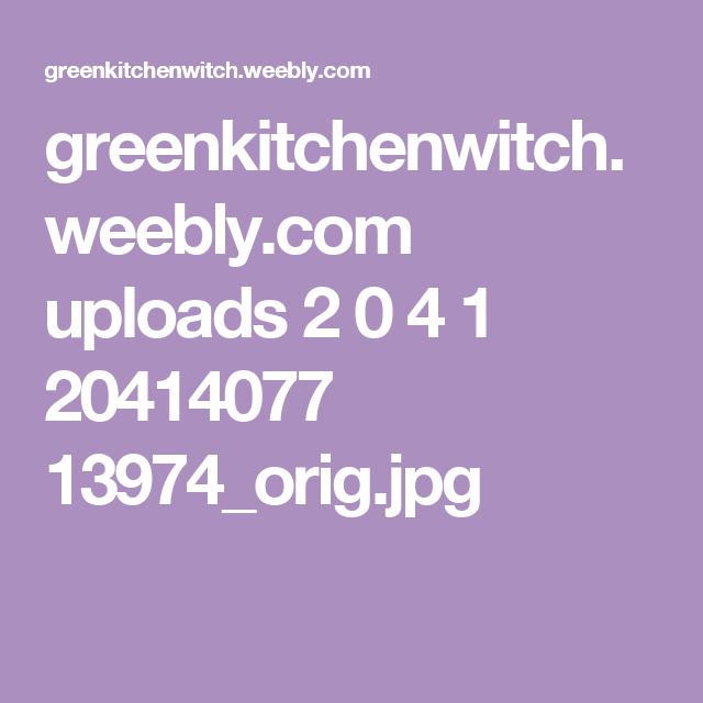 greenkitchenwitch.weebly.com uploads 2 0 4 1 20414077 13974_orig.jpg