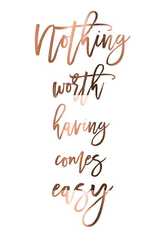 Life Quotes : COPPER print // Nothing worth having comes easy // Motivational Quote Poster // Real copper prints // A4 or A3 posters // Office decor art - The Love Quotes | Looking for Love Quotes ? Top rated Quotes Magazine & repository, we provide you with top quotes from around the world