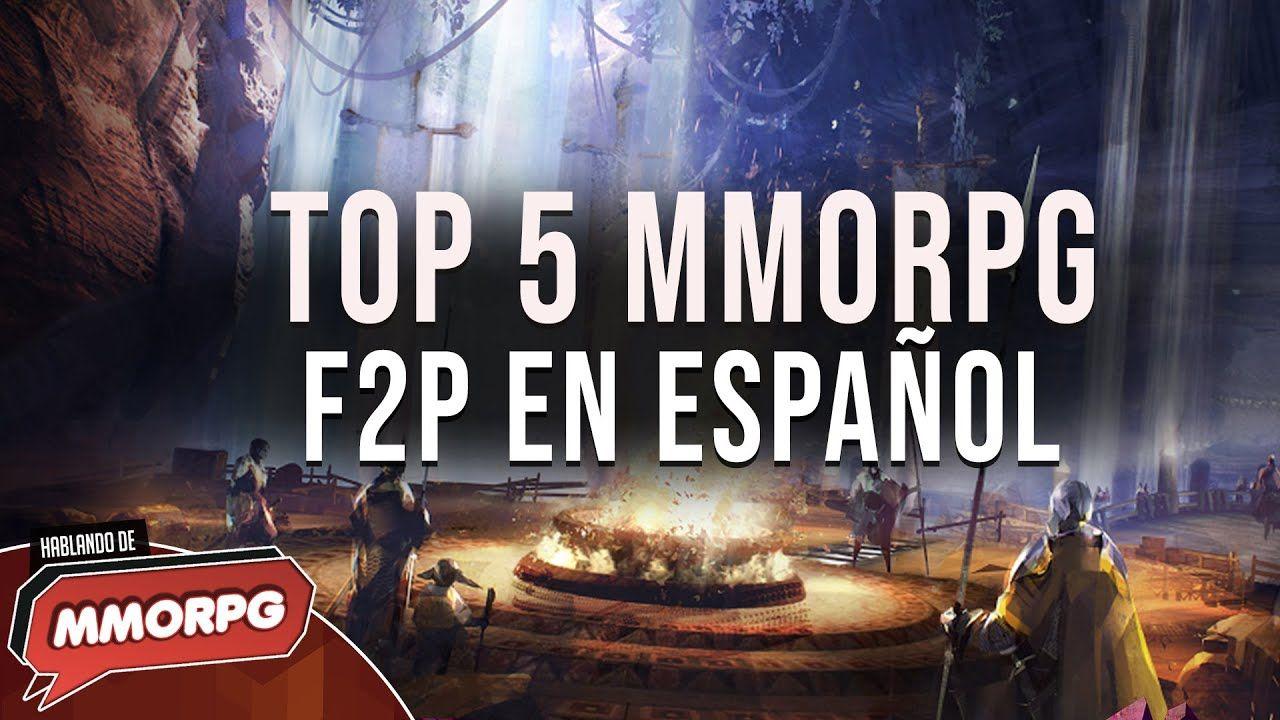 Mejores Mmorpg Gratis En Español Del Momento 2019 2020 Videojuegos F2p En 2020 Playbill Mmorpg