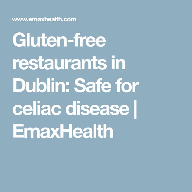 Gluten-free restaurants in Dublin: Safe for celiac disease ...