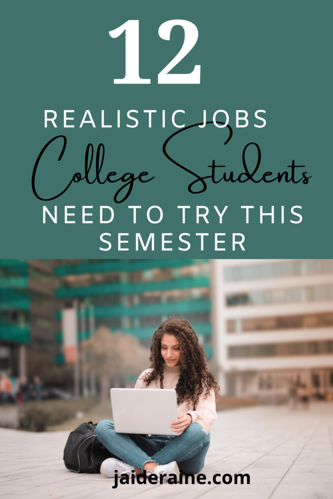 12 Realistic Ways For College Students To Make Money On Campus Campus Jobs College Jobs Student Student Jobs
