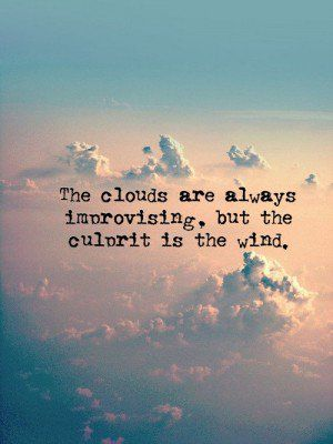"Wagnerrios""The Clouds Clouds Pinterest Quotes Cloud Quotes Gorgeous Cloud Quotes"