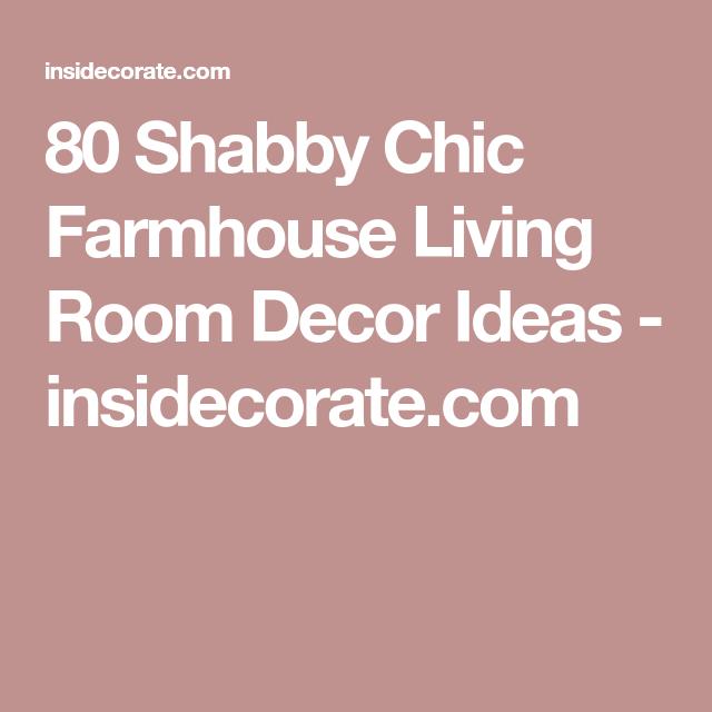 80 Shabby Chic Farmhouse Living Room Decor Ideas | Farmhouse living ...