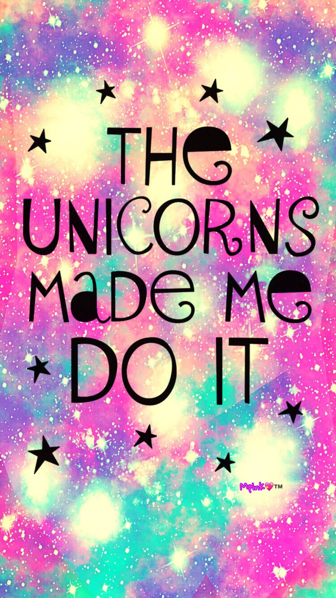 The Unicorns Made Me Do It Galaxy Wallpaper