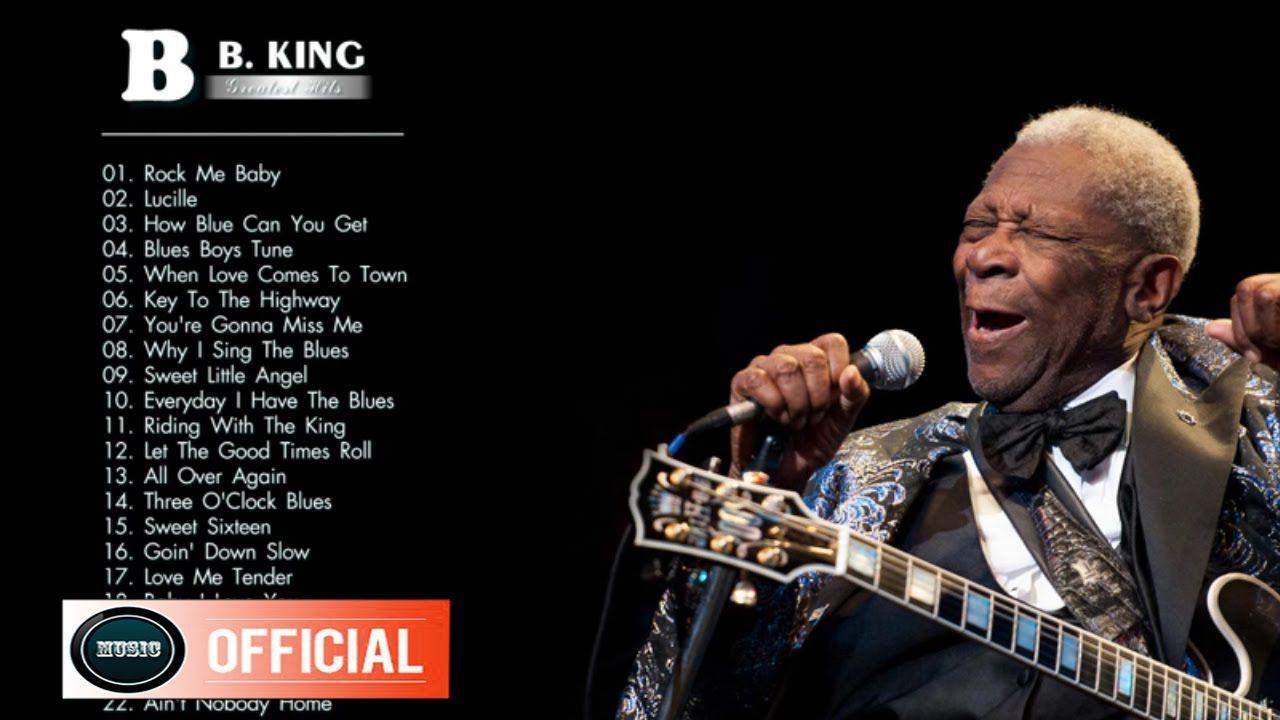 B B King Greatest Hits B B King Playlist Hq Mp3