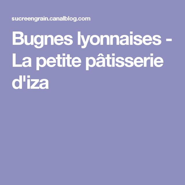 Bugnes Lyonnaises La Petite Patisserie D Iza Bugnes Bugnes Lyonnaises Petites Patisseries