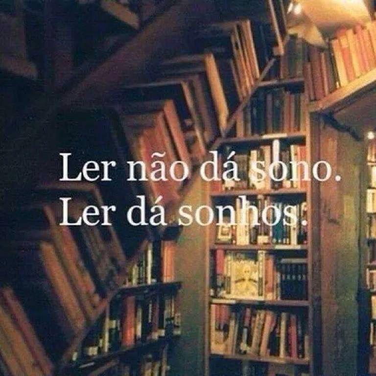 Ler te dá sonhos.
