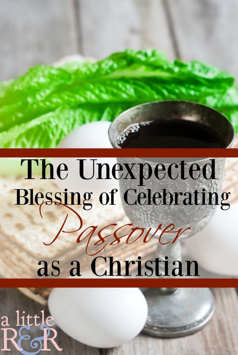 The Unexpected Blessing of Celebrating Passover as a