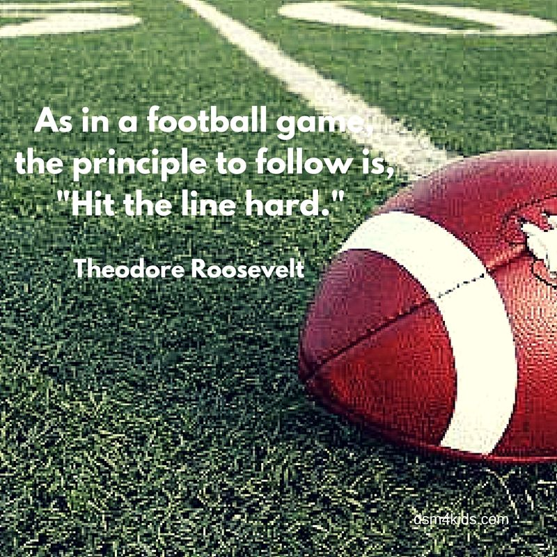 "As in a football game, the principle to follow is, ""Hit"