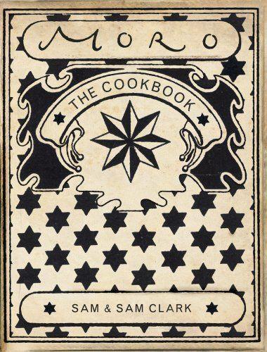 Moro: The Cookbook by Samuel Clark