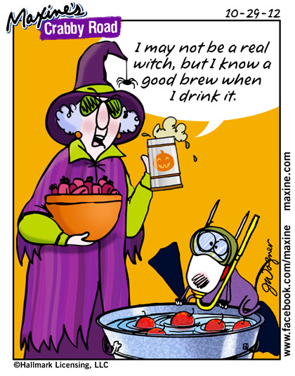 good brew Maxine for 20121029 Halloween jokes, Real