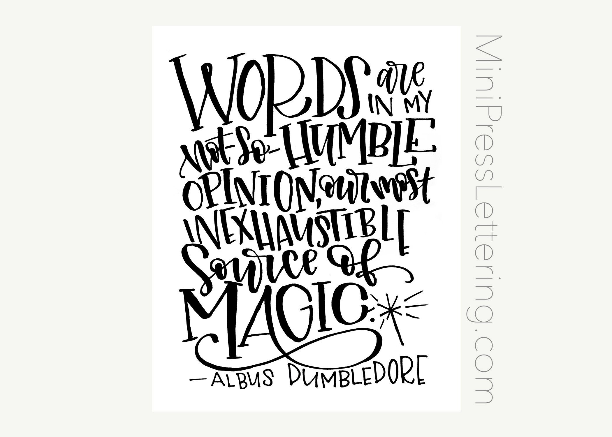 Instant Download - Dumbledore Quote - Words in my not-so-humble opinion are our most inexhaustible source of Magic - Harry Potter Printable #happyhalloweenschriftzug