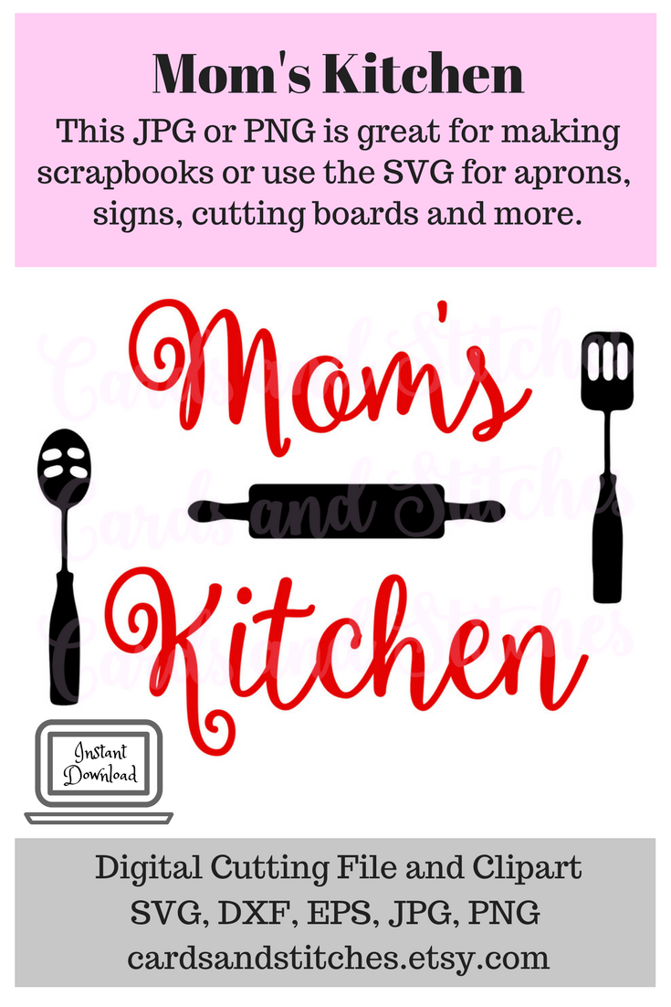 This Mom\'s Kitchen SVG Digital Cutting File and Clipart is perfect ...