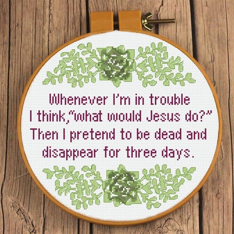 Photo of What Would Jesus Do? Pretend to Be Dead & Disappear for 3 Days Cross Stitch Pattern