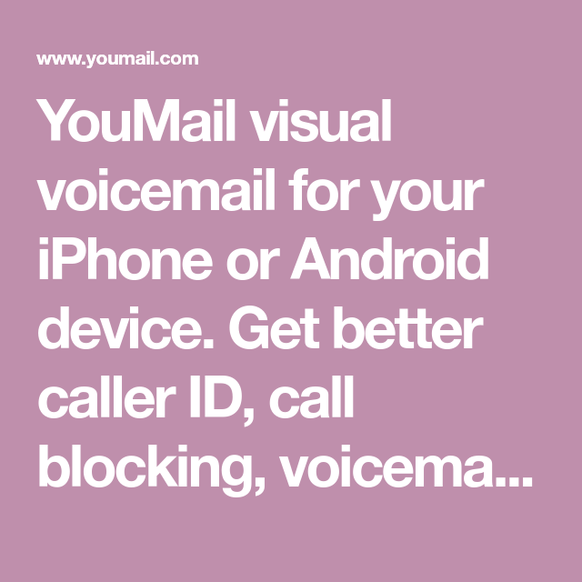 YouMail Visual Voicemail For Your IPhone Or Android Device