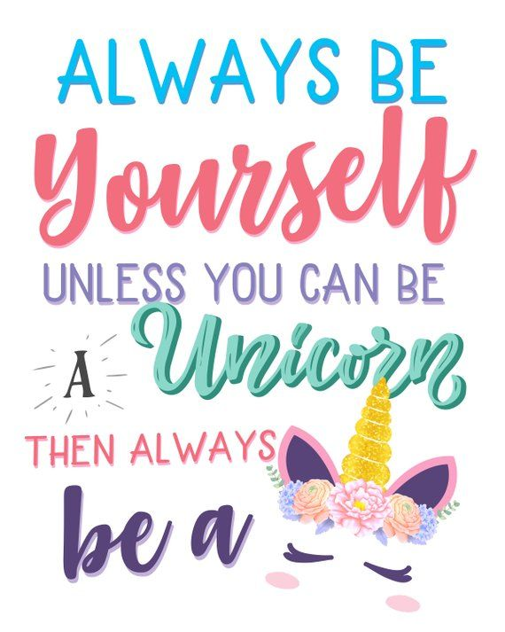 Always Be Yourself Unless You Can Be A Unicorn Printable Wall