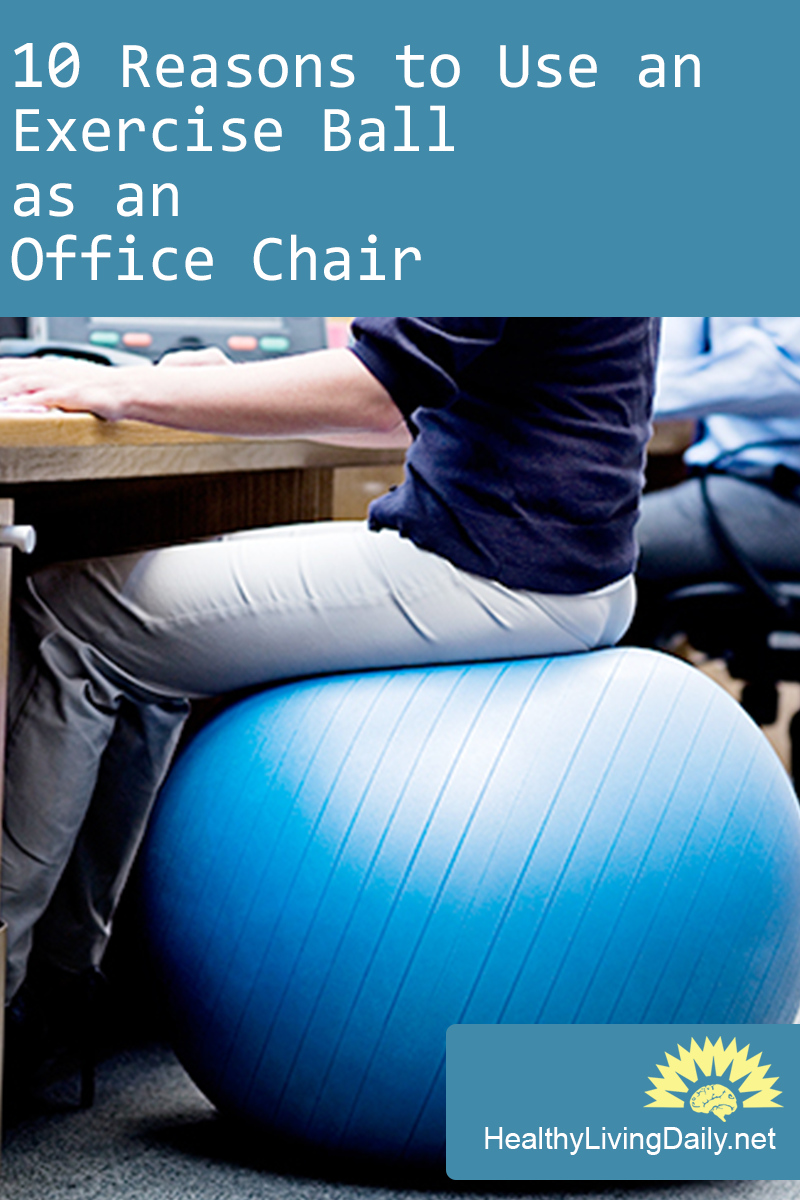 10 Reasons to Use an Exercise Ball as an Office Chair