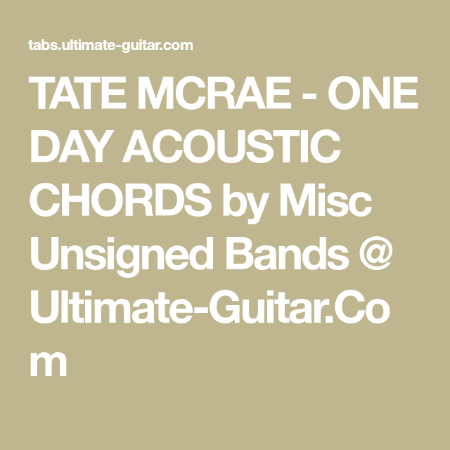 TATE MCRAE - ONE DAY ACOUSTIC CHORDS by Misc Unsigned Bands ...