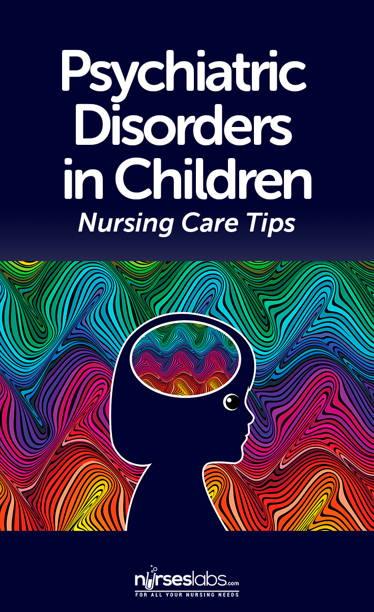 Nursing Care Tips for Psychiatric Disorders in Children