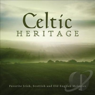 Celtic Heritage: Favorite Irish, Scottish, and Old English Melodies