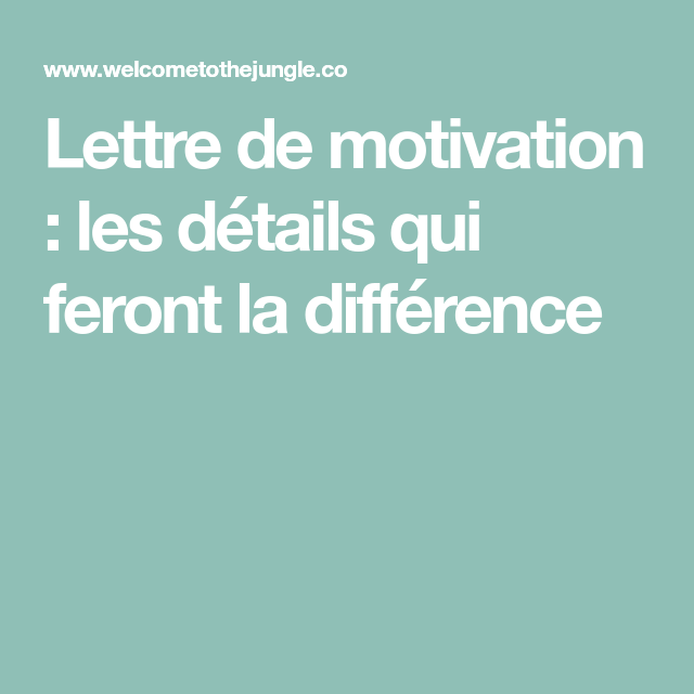 comment faire une bonne lettre de motivation