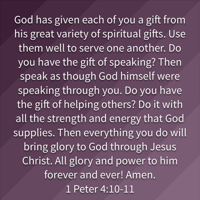Pin by john henderson on bible verses pinterest spiritual 1 peter god has given each of you a gift from his great variety of spiritual gifts negle Images
