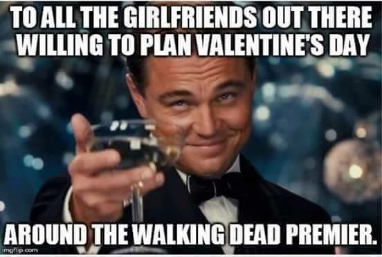 Valentine S Day Is The Walking Dead Premiere Mmeeee Flirting Quotes For Him Flirting Quotes Vegan Humor