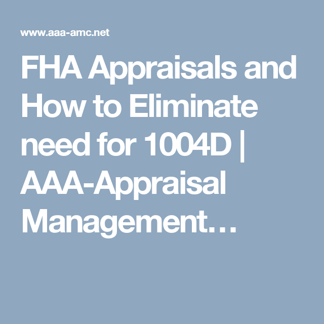 FHA Appraisals and How to Eliminate need for 1004D AAA
