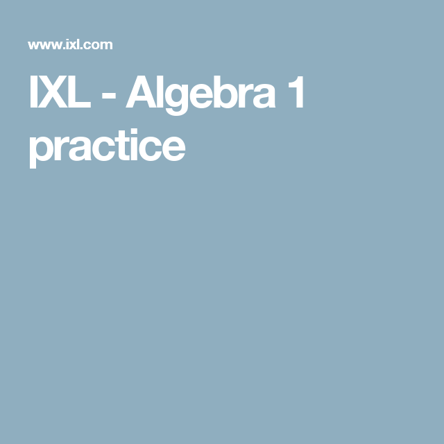 Ixl Algebra 1 Practice Education Pinterest Algebra Maths
