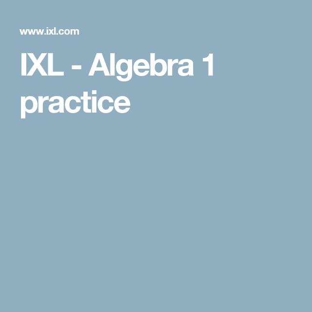 IXL - Algebra 1 practice | Homeschooling | Pinterest | Algebra, Math ...