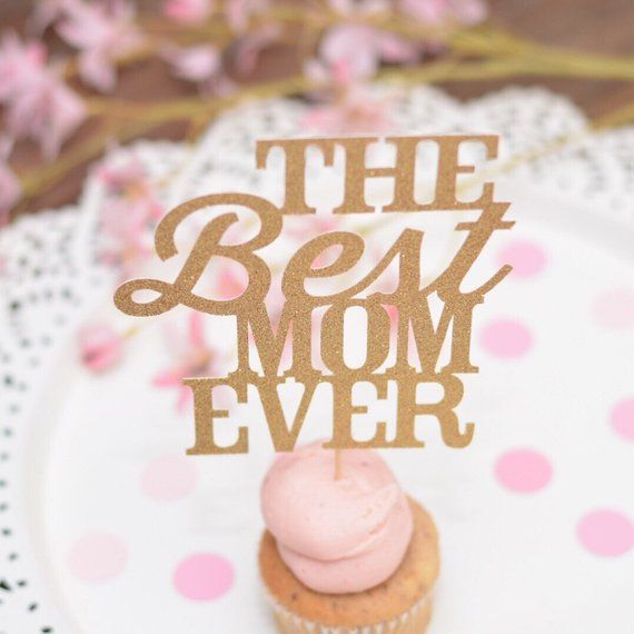 Mothers Day Cake Topper Best Mom Ever Cake Topper In 2019