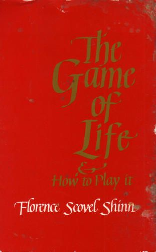 The Game of Life by Florence Scovel Shinn--This book is not only a life-changer, but a game-changer as well!