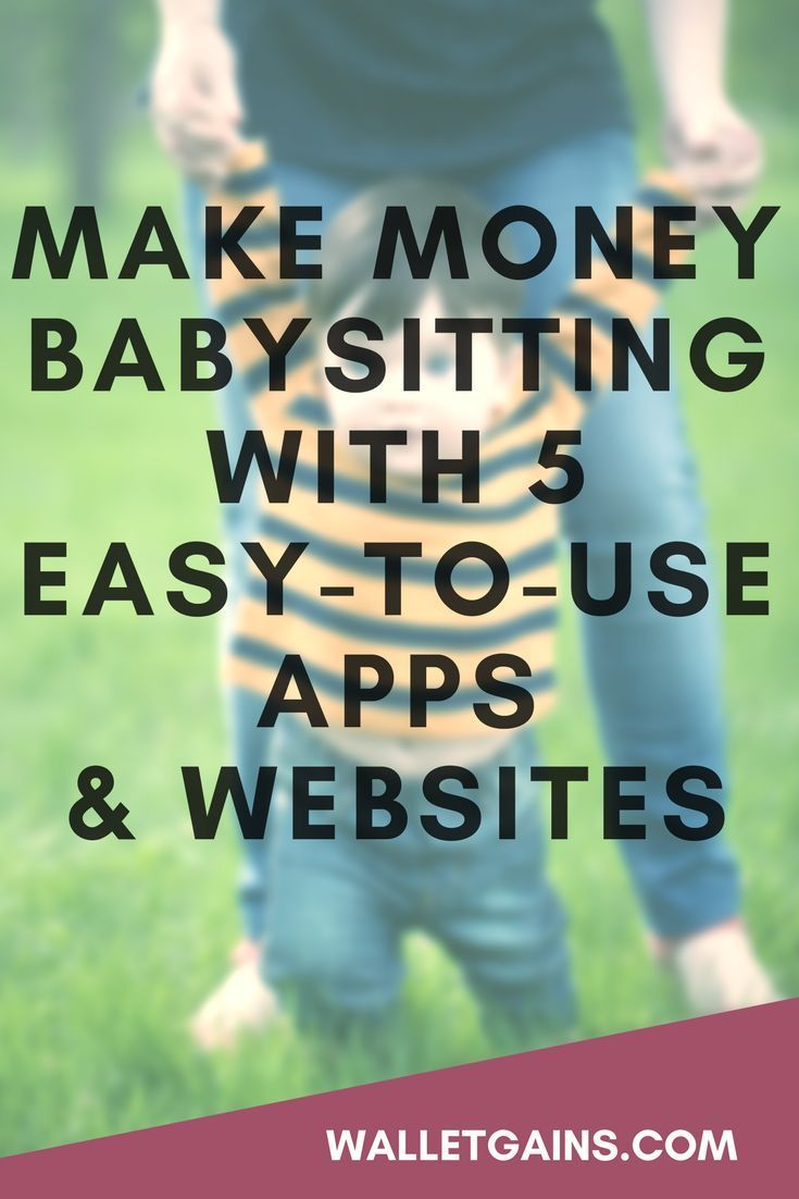 looking to make money babysitting  download these apps and
