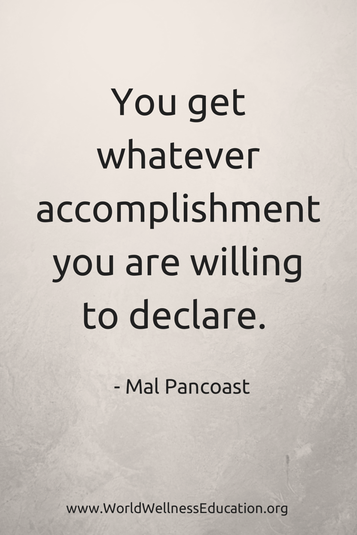 you get whatever accomplishment you are willing to declare mal