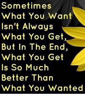 Positive Inspirational Quotes: Sometimes what you want...