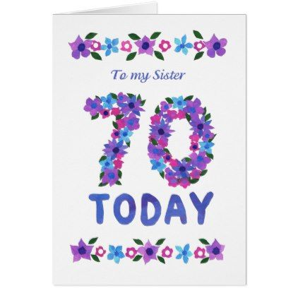 Pretty Floral 70th Birthday For Sister Card