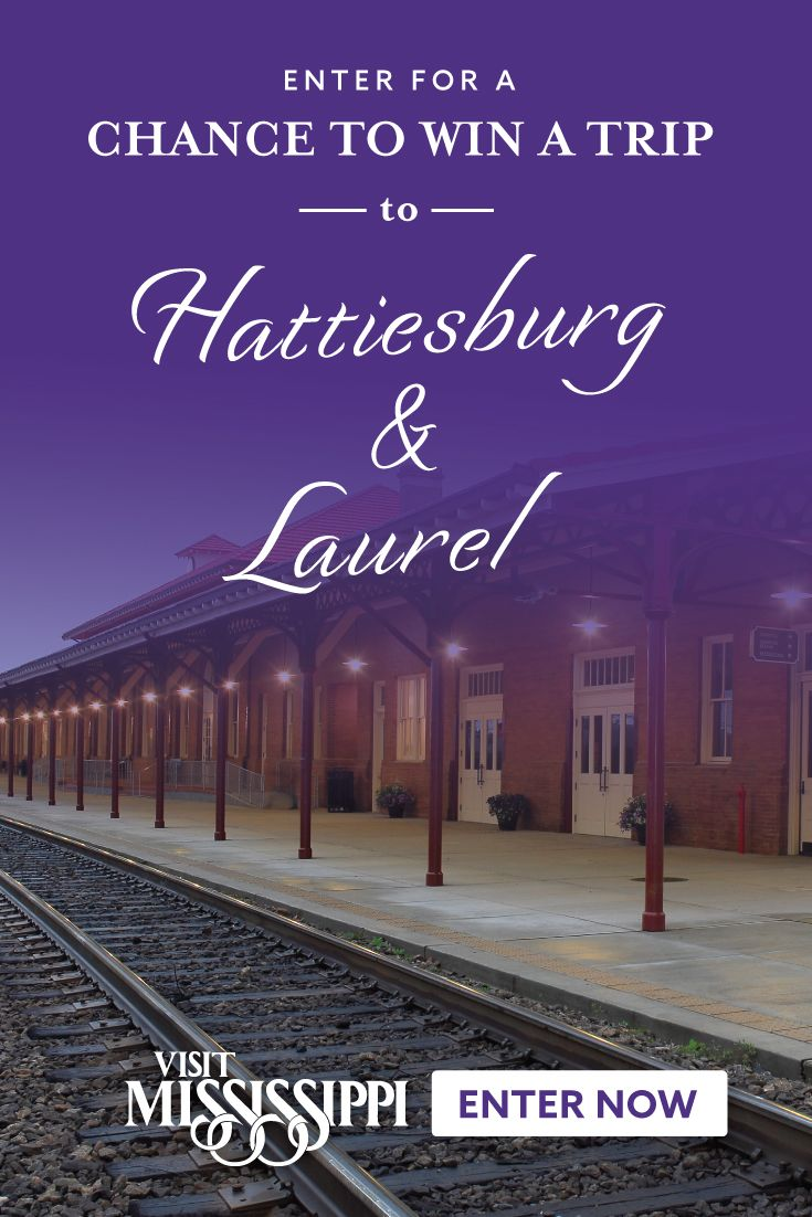 Win a Trip to Hattiesburg & Laurel! Win a trip, Tours