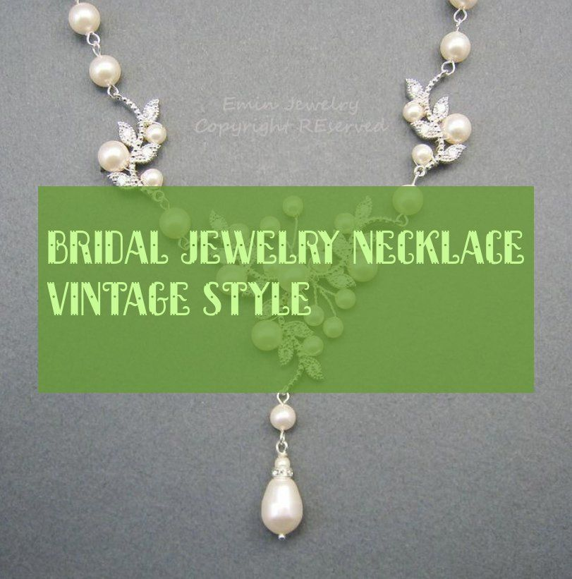 bridal jewelry necklace vintage style