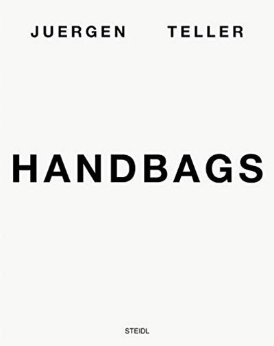 Juergen Teller Handbags By Juergen Teller Steidl Juergen Teller Tellers Me As A Girlfriend