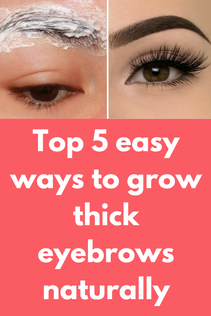 Top 5 Easy Ways To Grow Thick Eyebrows Naturally In This Post I Will