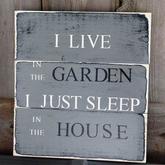 18 Funny Beautiful Sarcastic and Sentimental Garden Signs