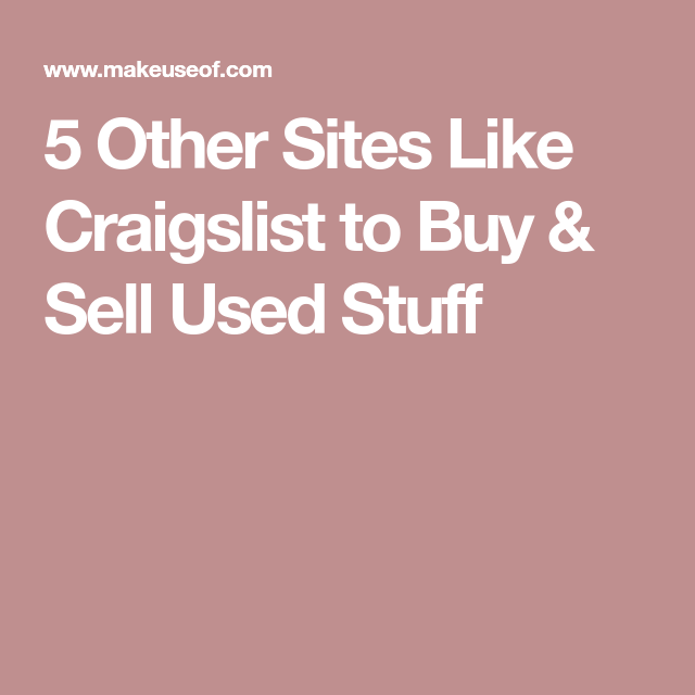 5 Sites Like Craigslist To Buy And Sell Used Stuff Online Sell