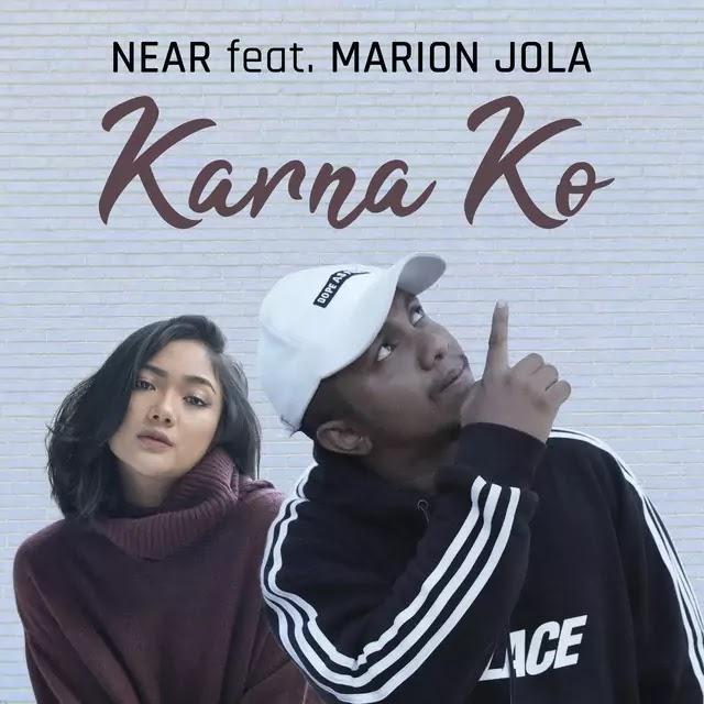 Lirik Karna Ko Near Ft Marion Jola Terjemahan Lirik Dan Chord Lirik Lagu Lagu Lirik
