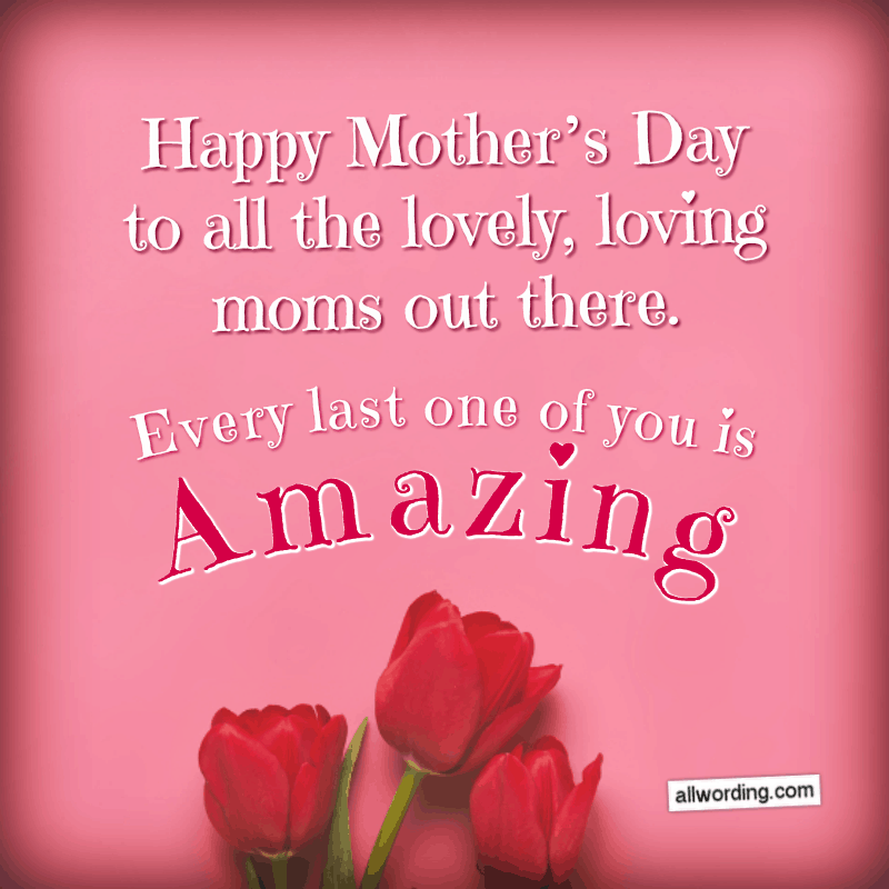Let S Say Happy Mother S Day To All The Moms Out There Happy Mothers Day Wishes Mother Day Wishes Happy Mother Day Quotes