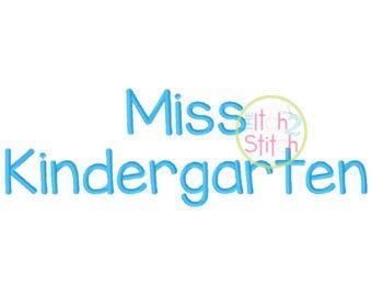 "Miss Kindergarten Embroidery Font 1.0"", 1.5"",& 2.0"