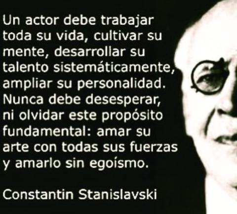 Stanislavski Act Actuacion Teatro Frases Teatro Y Teatro