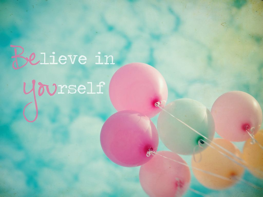 (Be)lieve in (You)rself.